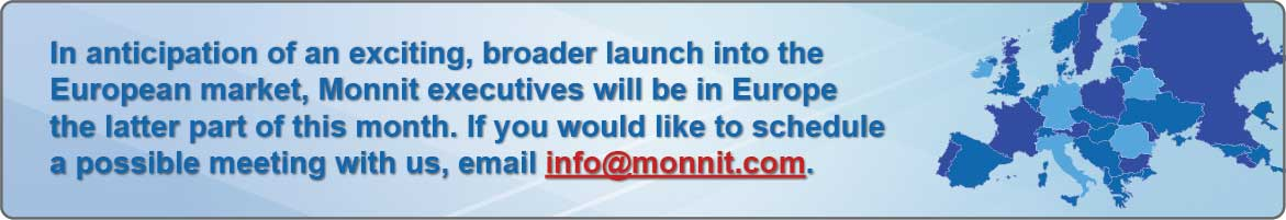 In anticipation of an exciting, broader launch into the European market, Monnit executives will be in Europe the latter part of this month. If you are a partner and would like to schedule a meeting with us email info@monnit.com